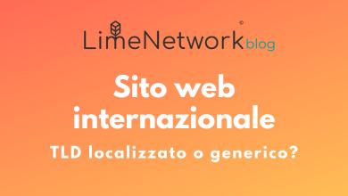 Photo of Sito web internazionale: meglio un TLD localizzato o uno generico?