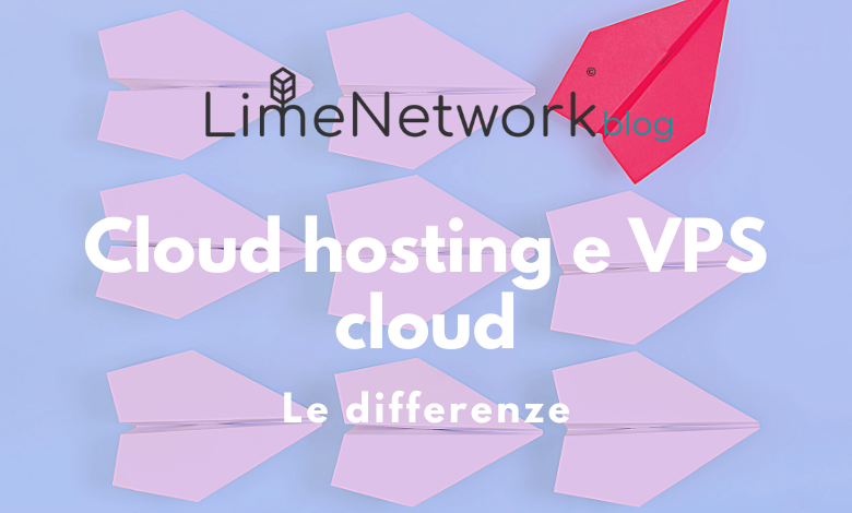 differenza tra cloud hosting e VPS cloud